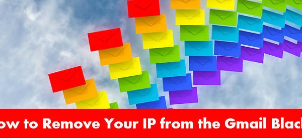 how to remove your ip from gmail blacklist