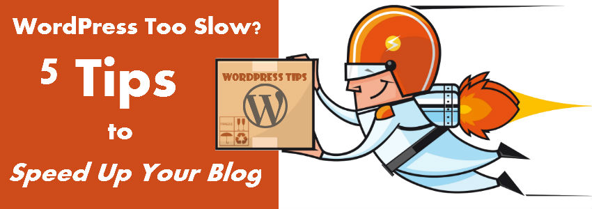 Speed Up WordPress with these 5 Expert Tips
