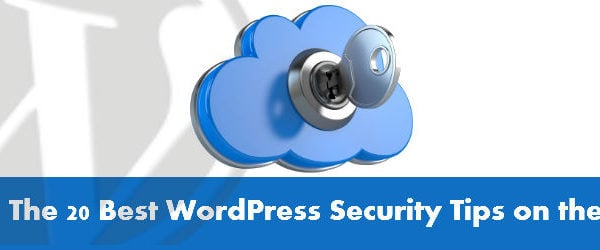 20 best wordpress security tips on the web
