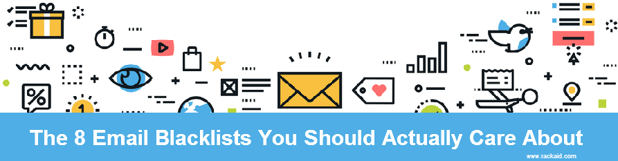 The 8 Email Blacklists You Should Actually Care About - rackAID